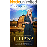 Mail Order Bride: Juliana (Brides for the Samson Brothers Book 2)