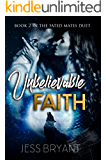 Unbelievable Faith (Fated Mates Duet Book 2)