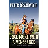 Once More With a Vengeance (A Sheriff Ben Stillman Western)
