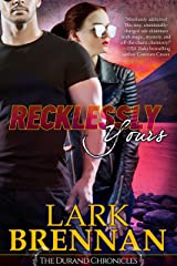 Recklessly Yours: The Durand Chronicles - Book Three Paperback