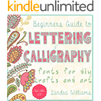 Lettering: Beginners Guide to Lettering and Calligraphy Fonts for DIY Crafts and Art (Typography, Hand Writing, Paper Crafts, Thank You Notes, DIY wedding, ... Hand Lettering Book 1) (English Edition)