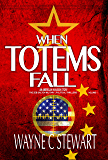 When Totems Fall - An American Invasion Story (The Zeb Dalton Military | Political Thrillers Book 1)