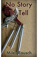 No Story to Tell: A Novel of Endings, Beginnings and Middles Kindle Edition