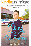 Taking a Chance on the Enemy: A Christian Contemporary Romance (Taking Chances on Love Book 3)