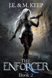 The Enforcer - Book 2: An Urban Fantasy Serial for KU