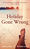 Holiday Gone Wrong: An Adventures of Zelda Richardson mystery thriller series short story set in Panama and Costa Rica