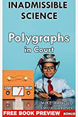 Inadmissible Science: Polygraphs in Court Kindle Edition