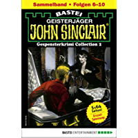 John Sinclair Gespensterkrimi Collection 2 - Horror-Serie: Folgen 6-10 in einem Sammelband (John Sinclair Classics Collection)