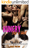 Hungry Like a Wolf: Werewolf Shifter Threesome MFM Romance (English Edition)