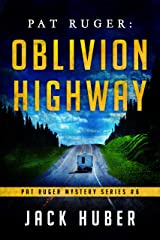 Pat Ruger: Oblivion Highway (Pat Ruger Mystery Series Book 6) Kindle Edition