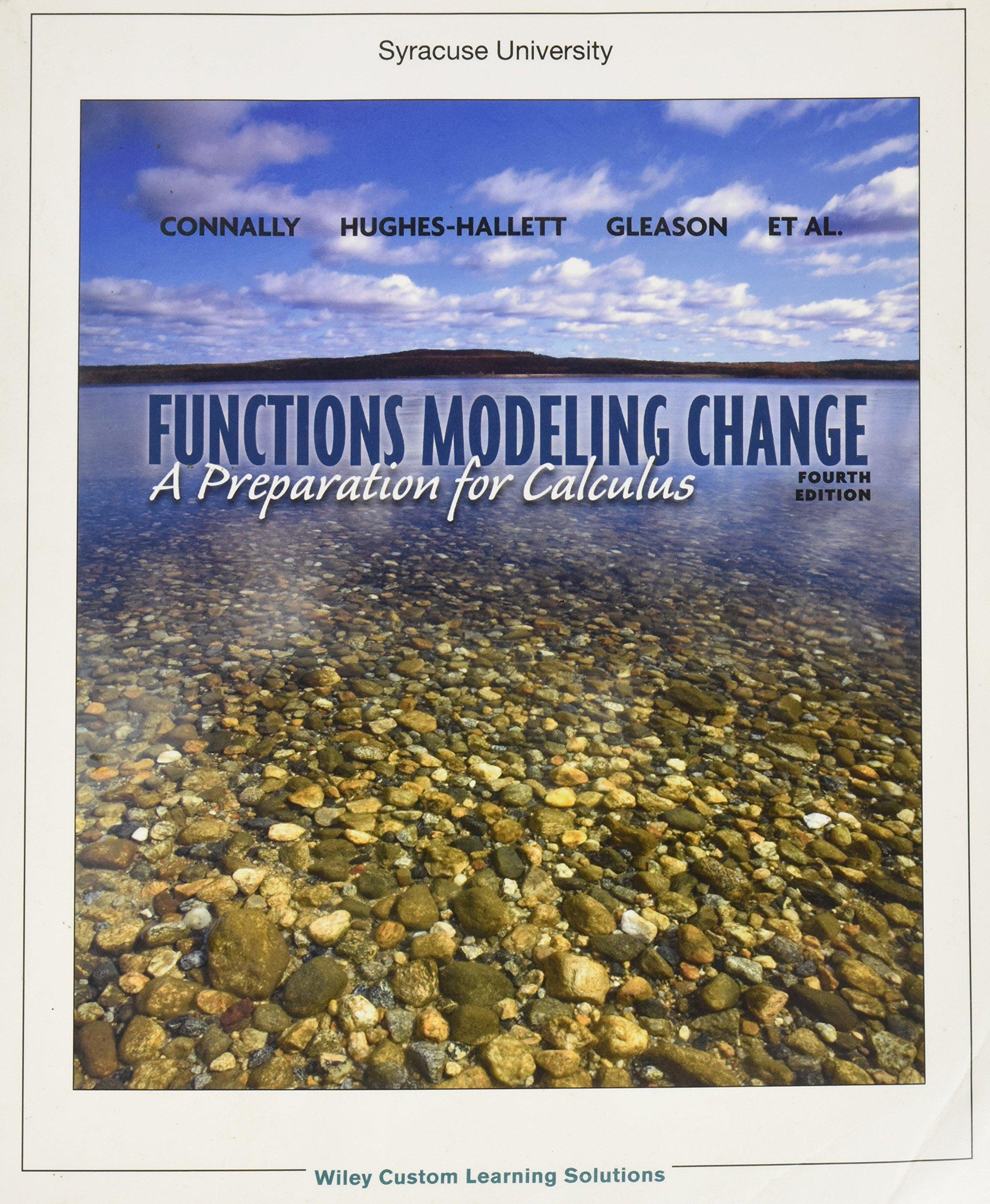 Functions Modeling Change, a Preparation for Calculus: Connally; Hughes- Hallett; Gleason; ET Al: 9781118127438: Amazon.com: Books