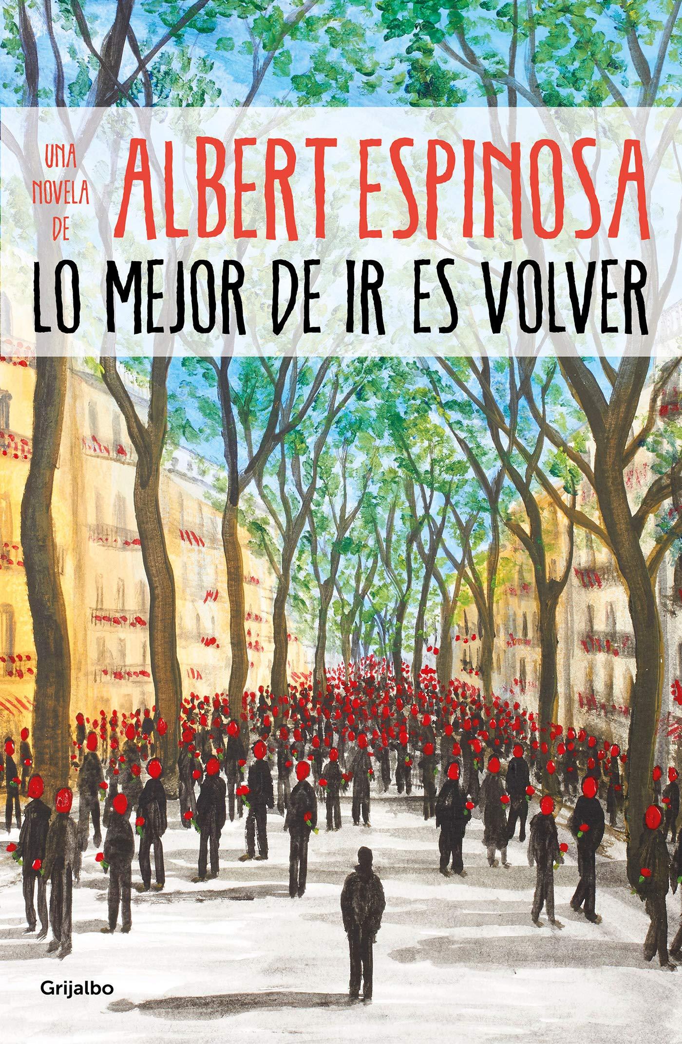 Lo mejor de ir es volver por Albert Espinosa