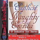 Explicit Naughty Erotica: 15 Seductive Sex Stories