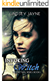 Invoking the Witch (The Faction Series Book 1)