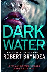Dark Water: A totally gripping thriller with a killer twist (Detective Erika Foster Book 3) Kindle Edition