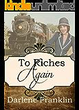 To Riches Again (A Spinster Orphan Train novella Book 4)