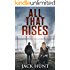 All That Rises: A Post-Apocalyptic EMP Survival Thriller (Lone Survivor Book 4)