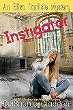 Instigator (Eliza Carlisle Mystery Book 3)