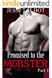 Promised to the Mobster 1: An Italian Mafia Romance