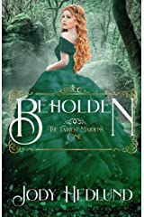 Beholden (The Fairest Maidens Book 1) Kindle Edition