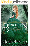 Beholden (The Fairest Maidens Book 1)