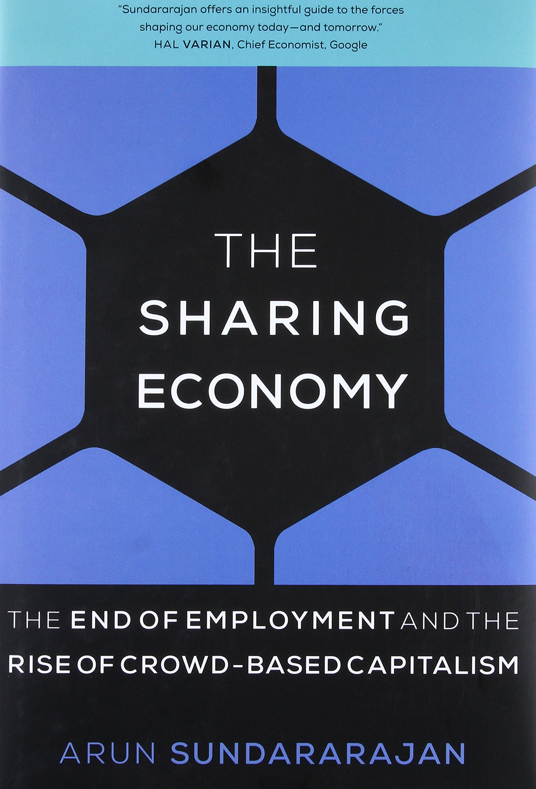 Sharing Economy The End Of Employment And The Rise Of Crowd Based