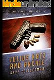 Julius Katz and Archie (Julius Katz Detective Book 2)