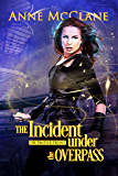 The Incident Under the Overpass (The Traiteur Trilogy Book 1)