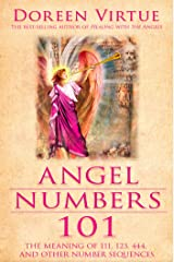 Angel Numbers 101: The Meaning of 111, 123, 444, and Other Number Sequences Paperback