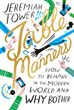 Table Manners: How to Behave in the Modern World and Why Bother