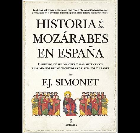 Historia de los mozárabes en España (Al Ándalus) eBook: Simonet, F.J.: Amazon.es: Tienda Kindle