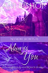 Always You (No More Secrets Book 3) Kindle Edition