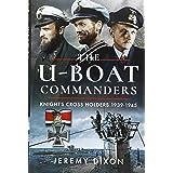 The U-boat Commanders: Knight's Cross Holders 1939–1945