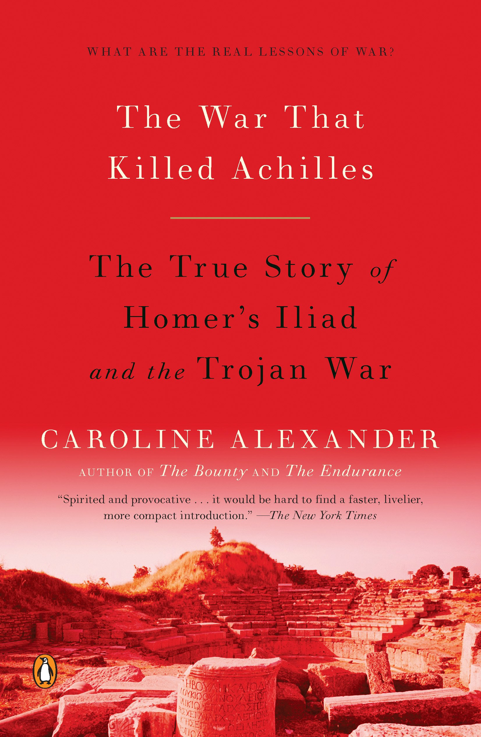 The War That Killed Achilles: The True Story of Homer's Iliad and the Trojan War (English Edition)