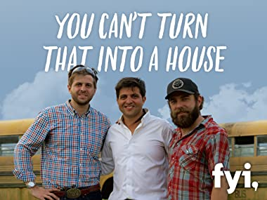 You Canu0027t Turn That Into A House. Season 1