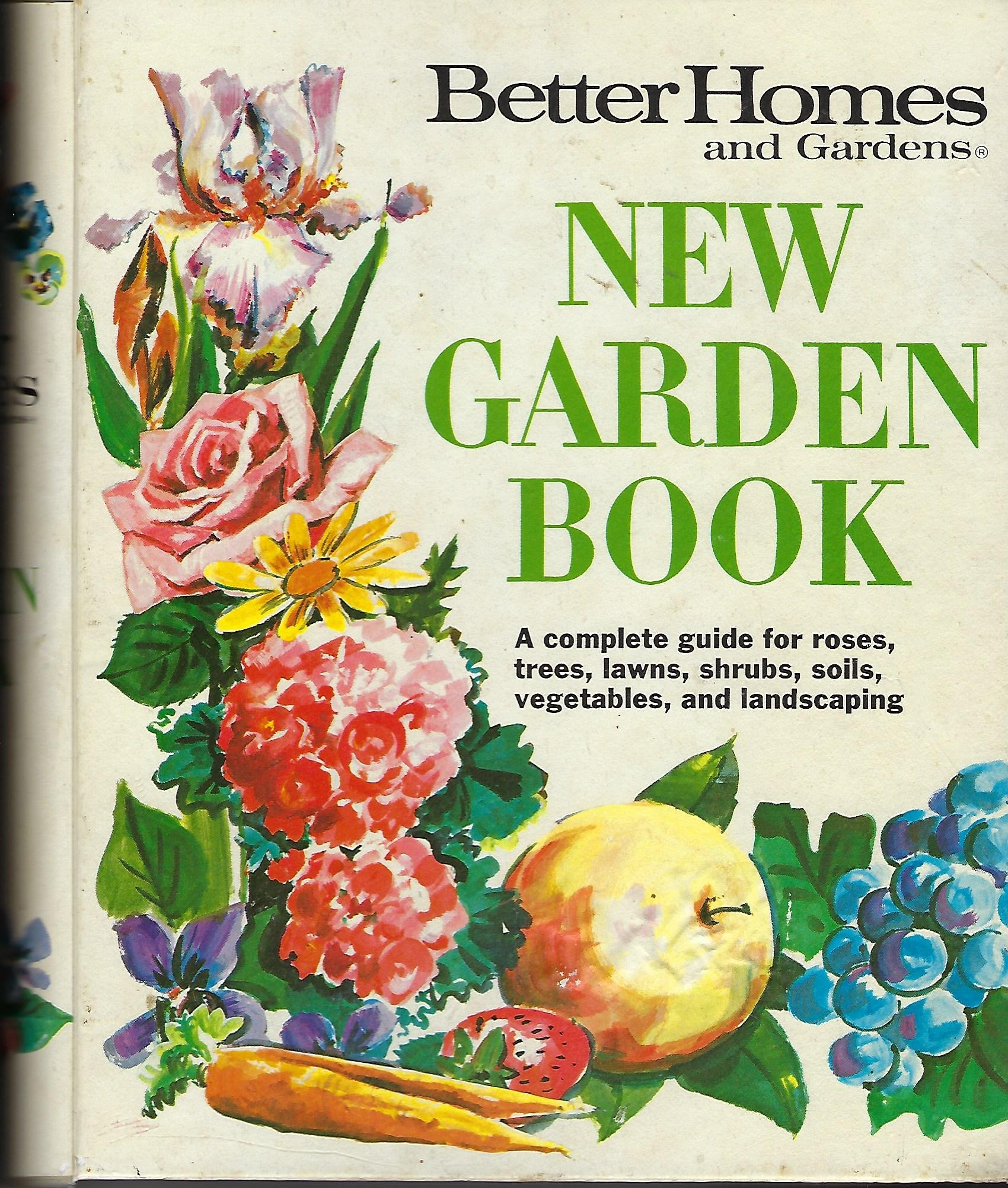 Better Homes And Gardens New Garden Book A Complete Guide For