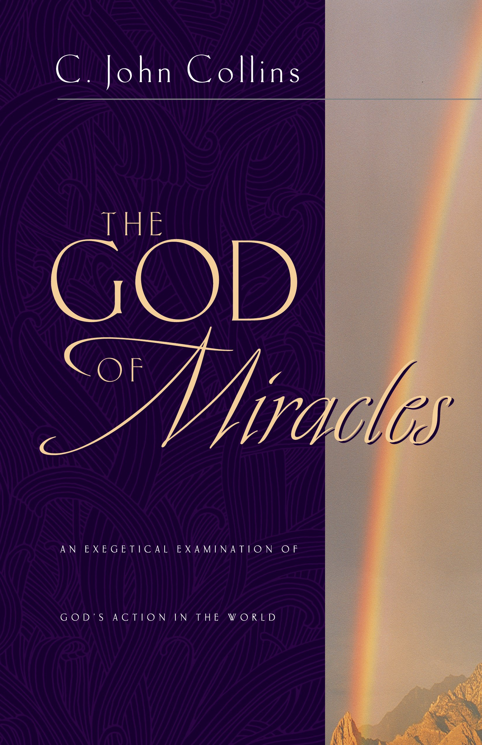 The God Of Miracles An Exegetical Examination Of God S Action In
