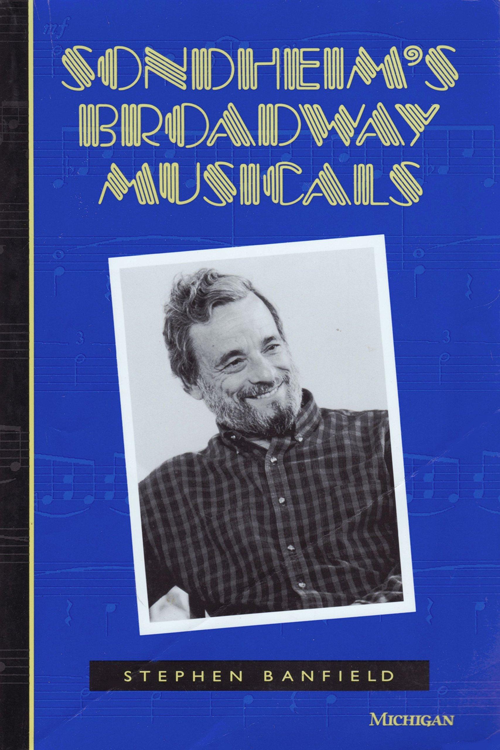 Sondheim's Broadway Musicals (The Michigan American Music)