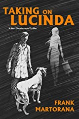 Taking On Lucinda: A Kent Stephenson Thriller (Kent Stephenson Thrillers Book 1) Kindle Edition