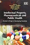 Intellectual Property, Pharmaceuticals and Public