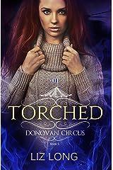 Torched: A Donovan Circus Novel (Donovan Circus Series Book 5) Kindle Edition