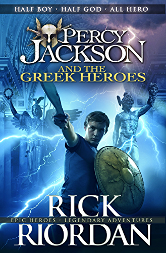 Percy Jackson and the Greek Heroes (Percy Jackson�s Greek Myths Book 2)