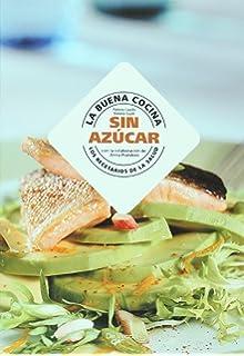 La buena cocina. Sin azucar (Spanish Edition)
