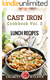 Cast Iron Cookbook: Vol.2 Lunch Recipes (Cast Iron Recipes)