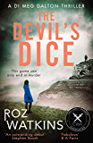 The Devil's Dice: The gripping new crime thriller book – a must read for 2018 (A DI Meg Dalton thriller, Book 1)