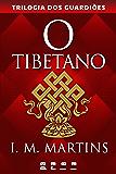 O tibetano: 2 (Trilogia dos Guardiões)