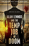 Alan Lennox and the Temp Job of Doom (The Future Next Door Book 1) (English Edition)