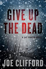 Give Up the Dead (The Jay Porter Series Book 3) Kindle Edition