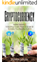 Cryptocurrency: Insider Secrets 2-10 Exciting Crypto Projects Under $1 To Make You Wealthy in 2018