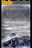 Atlantic Nightmare: The longest military campaign in World War II